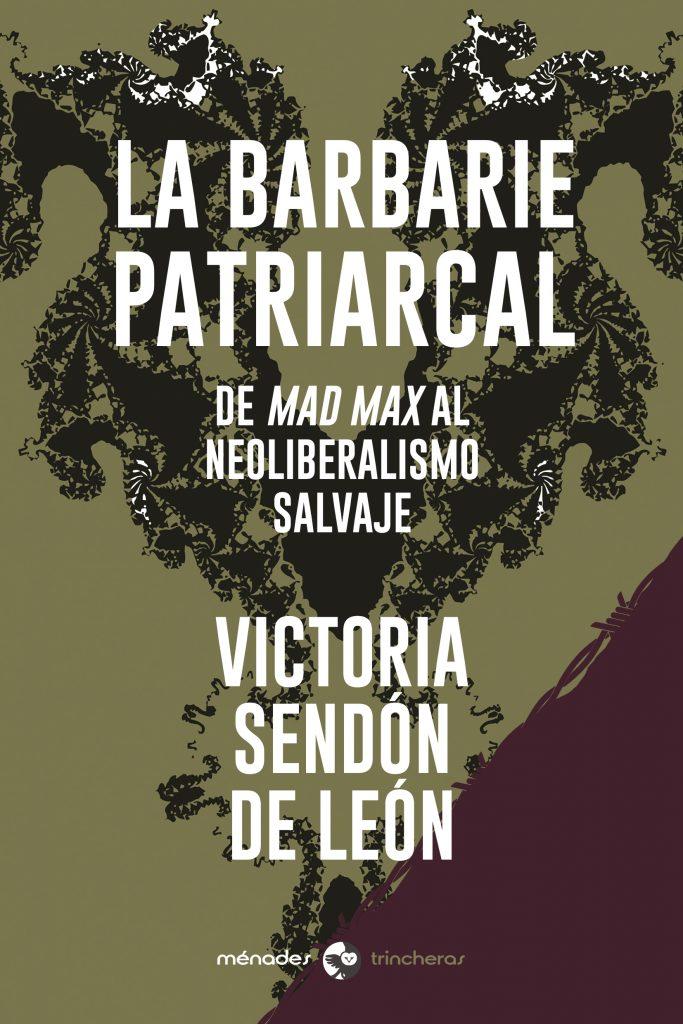 La_barbarie_patriarcal_Victoria_Sendón-MénadesEditorial
