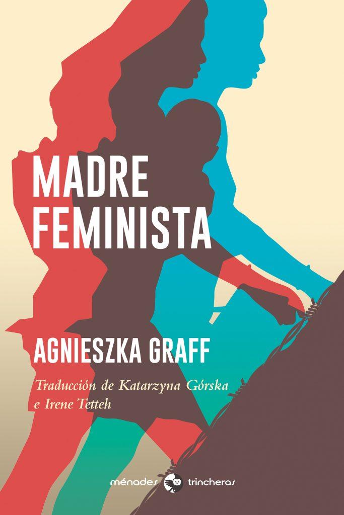 Madre_feminista_Agnieszka_Graff_MénadesEditorial