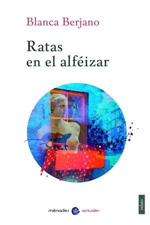 Ratas_en_el_alfeizar_Blanca_Berjano_MénadesEditorial