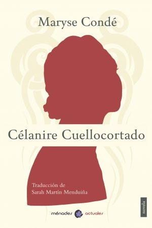 Celanire_cuellocortado_Maryse_Conde_MénadesEditorial