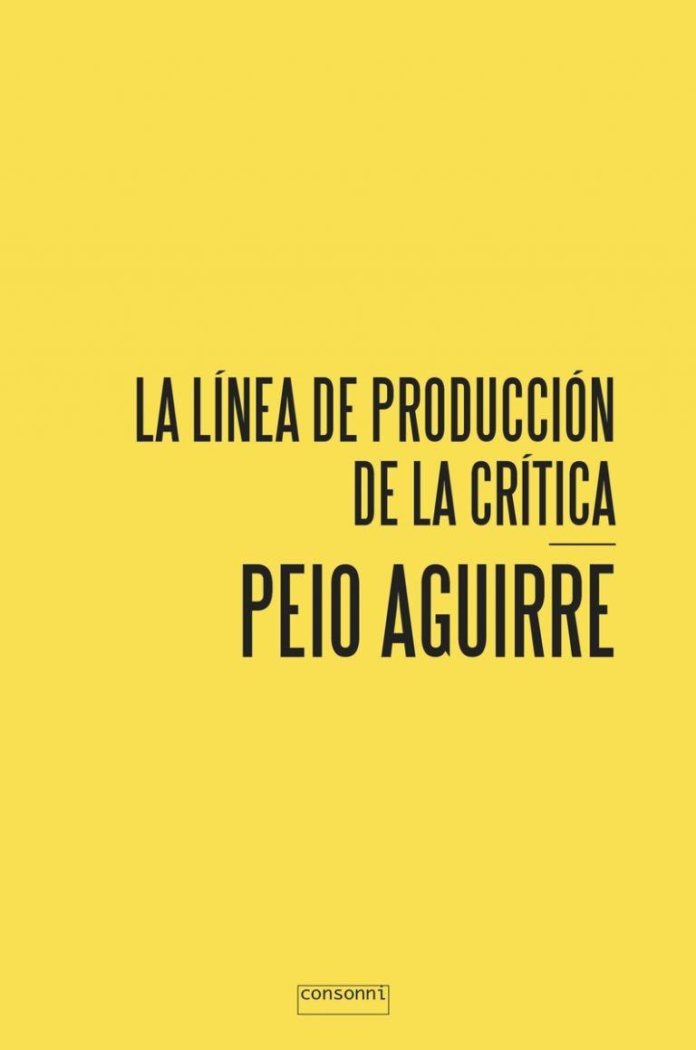 Portada de La línea de producción de la crítica de Peio Aguirre